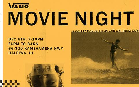 Vans Movie Night - Friday 6th Dec, 7-10pm @ Farm to Barn, Haleiwa